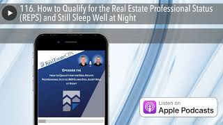 116. How to Qualify for the Real Estate Professional Status (REPS) and Still Sleep Well at Night