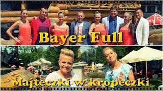 Bayer Full - Majteczki w Kropeczki