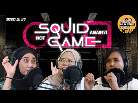 The Halal Travel Podcast S4 SideTalk 3 | Not Squid Game Again?!