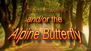 Choice of Circus Bowline and/or the Alpine Butterfly
