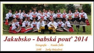 Jakubsko - babská pouť 2014 * hudební foto-video *