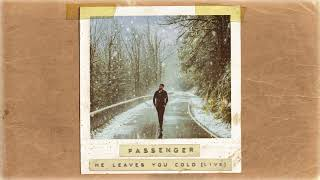 Passenger | He Leaves You Cold (Acoustic) (Official Album Audio)