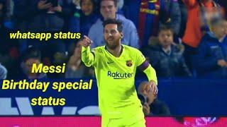 Lionel messi new birthday special status | messi whatsapp status 2021 | 4k status