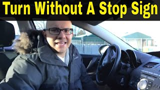 How To Turn Right And Left Without A Stop Sign-Driving Lesson