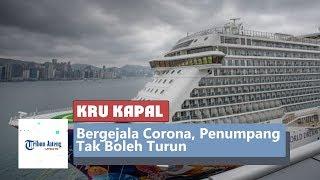ABK Alami Gejala Didudga Virus Corona, 3600 Penumpang Kapal Pesiar Tak Boleh Turun