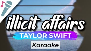 Taylor Swift – illicit affairs - Karaoke Instrumental (Acoustic)