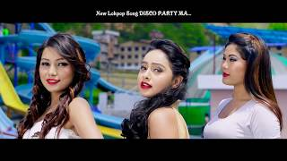 ( DISCO PARTY SONG ) - Tanka Timilsina FT- Reena Thapa,Karishma Dhakal,Babita Shrestha