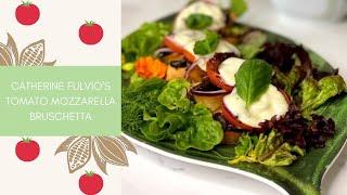 Catherine Fulvio's Tomato Mozzarella Bruschetta