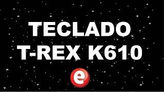 TECLADO T-REX K610