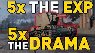 World of Tanks || 5x the EXP, 5x the Drama!