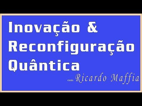 Ricardo Maffia - Inovação & Reconfiguração Quântica.