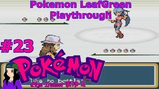 Pokemon LeafGreen Playthrough #23
