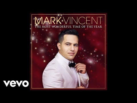 Mark Vincent - It's the Most Wonderful Time of the Year (Audio)