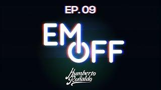 EM OFF - Humberto e Ronaldo - EP 09 - Peguei uma piranha!