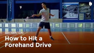 How to Hit a Forehand Drive   Badminton