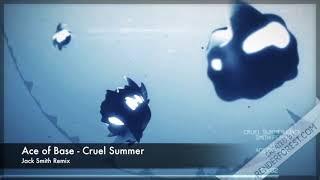 Ace of Base - Cruel Summer (Jack Smith Remix) promo
