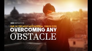 OVERCOMING ANY OBSTACLE - Best Motivational Videos Compilation