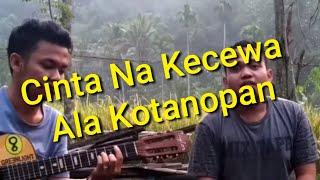 Lagu Mandailing Cinta Na Kecewa # Kotanopan