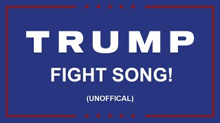 The TRUMP Fight Song [unofficial] - TRUMP 2016