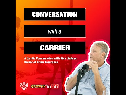 Highlights from Conversation with a Carrier: Rick Lindsey, Owner of Prime Insurance
