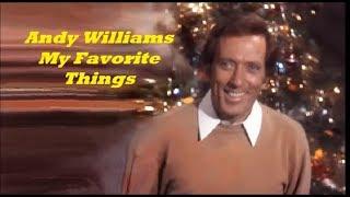 Αndy Williams..........Μy Favorite Things..