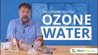 Ozone Water - Free Ozone Training | Popular Home Treatments With Ozone