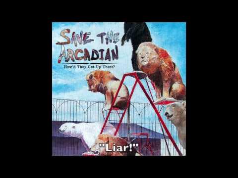 Save the Arcadian - Liar!
