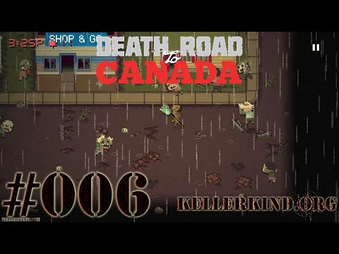 Death Road to Canada #6 – King Alex, the Dog ★ We play Death Road to Canada [HD|60FPS]