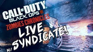 """Black Ops 3: """"DOING STUPID SH*T"""" - ZOMBIE CHRONICLES *LIVESTREAM* w/ Syndicate!"""