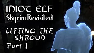 Skyrim Revisited - 044 - Lifting the Shroud - Part 1