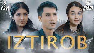 Iztirob (O'zbek serial) I Изтироб (Ўзбек сериал) 99 - Qism 2-Fasl