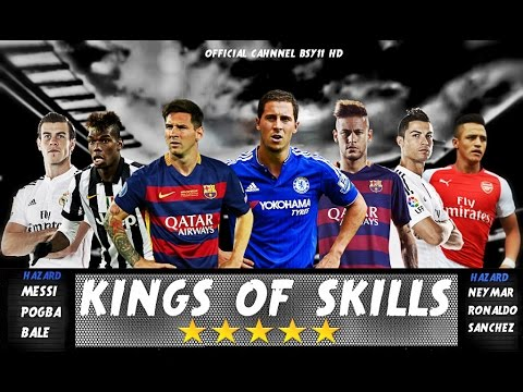 Kings of Skills-Ronaldo-Pogba-Messi-Neymar-Hazard-Bale-Sanchez-2015\16 PT.2 ||HD||
