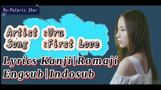 "Uru ""First Love""  『ファーストラヴ』Lyrics video with Kanji