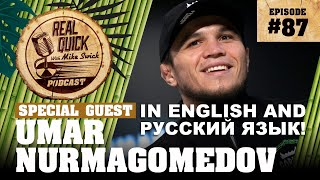 #87 Umar Nurmagomedov Умар Нурмагомедов English & Pусский язык! | Real Quick With Mike Swick Podcast