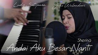 Andai Aku Besar Nanti - Sherina (Yeni Wulandari, Ludy Setyawan) Cover