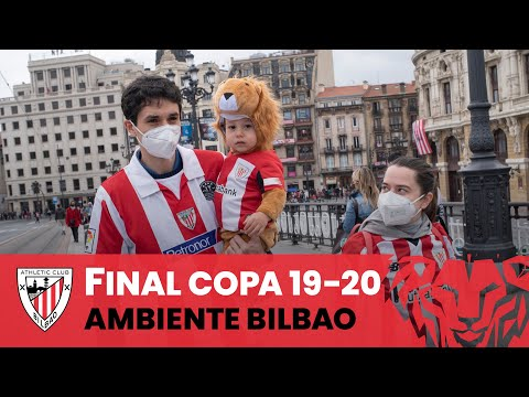 Copa atmosphere in Bilbao I #BiziAmetsa I Copa Final 19-20