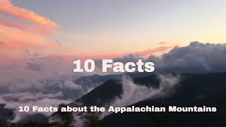 10 Interesting Facts About The Appalachian Mountains