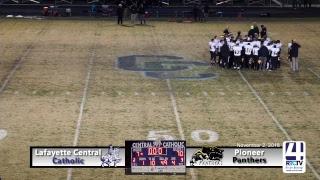 Pioneer Varsity Football @ Lafayette Central Catholic (Sectional Championship)