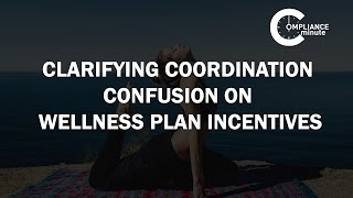 Clarifying Coordination Confusion on Wellness | August 25, 2016