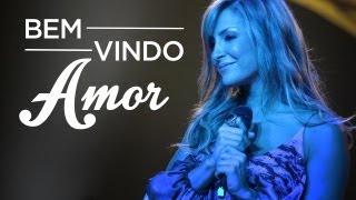 """""""Bem Vindo Amor"""" - Claudia Leitte"""