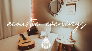 Acoustic Evenings 🌙🛏️ - A Cozy Indie/Folk/Chill Playlist