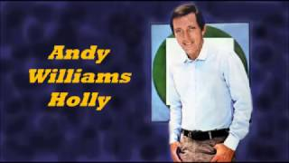 Andy Williams........Holly.