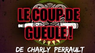 Le coup de gueule de Charly Perrault