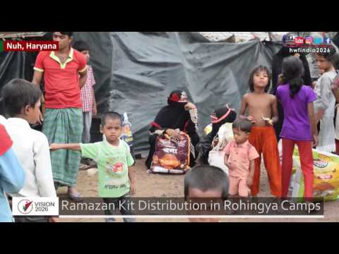 Ramazan Kit Distribution 2017 in Rohingya Camps across the India || Vision 2026