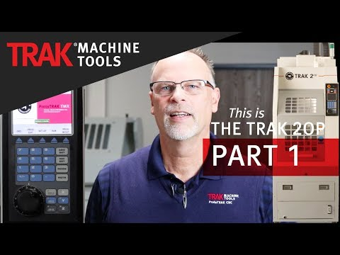 TRAK 2op | Second Operations Portable Vertical Machining Center | Part 1