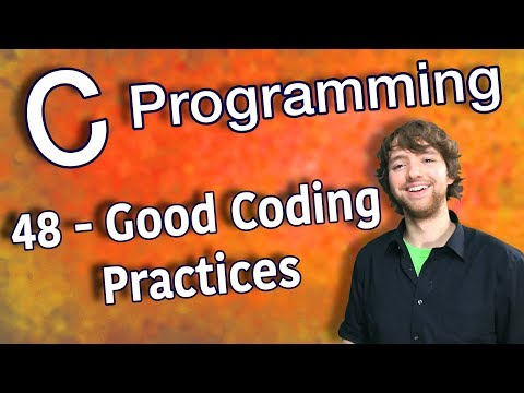 C Programming Tutorial 48 – Good Coding Practices