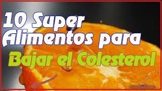 Conoce los 10 Super Alimentos Para Bajar El Colesterol