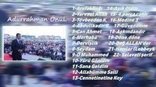 Abdurrahman Önül'den En Güzel Seçme Ilahiler Part 5 2016