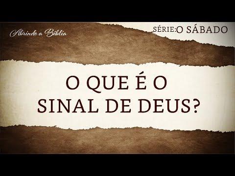 O QUE É O SINAL DE DEUS? | Sábado | Abrindo a Bíblia