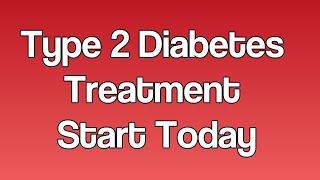 Type 2 Diabetes Treatment  Start Today